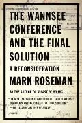 Wannsee Conference & the Final Solution A Reconsideration