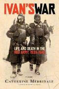 Ivans War Life & Death in the Red Army 1939 1945