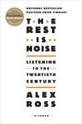 Rest Is Noise Listening to the Twentieth Century