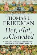 Hot Flat & Crowded Why We Need a Green Revolution & How It Can Renew America