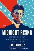 Midnight Rising John Brown & the Raid That Sparked the Civil War