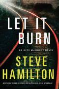 Let It Burn An Alex McKnight Novel