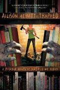 Allison Hewitt Is Trapped A Zombie Novel
