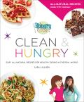 Hungry Girl Clean & Hungry Easy All Natural Recipes for Healthy Eating in the Real World