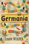 Germania In Wayward Pursuit of the Germans & Their History