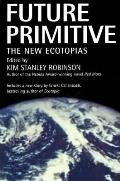 Future Primitive The New Ecotopias