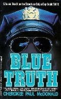 Blue Truth Walking The Thin Blue Line