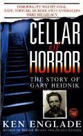 Cellar Of Horror The Story of Gary Heidnik