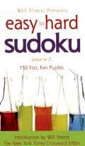 Will Shortz Presents Easy to Hard Sudoku Volume 2