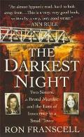 Darkest Night Two Sisters a Brutal Murder & the Loss of Innocence in a Small Town