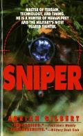 Sniper The Skills the Weapons & the Experiences