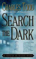 Search the Dark: An Inspector Ian Rutledge Mystery