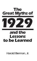Contributions in Drama and Theatre Studies, #118: The Great Myths of 1929 and the Lessons to Be Learned