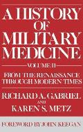 Studies in the Political Economy of the World-System #124: A History of Military Medicine: Vol II: From the Renaissance Through Modern Times