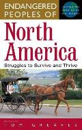 Endangered Peoples of North America Struggles to Survive & Thrive