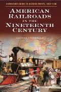 American Railroads in the Nineteenth Century