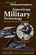 American Military Technology: The Life Story of a Technology