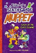 Tales of a Sixth-Grade Muppet #02: Clash of the Class Clowns
