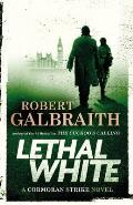 Lethal White: A Cormoran Strike Novel #4