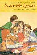 Invincible Louisa The Story of the Author of Little Women
