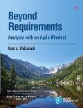 Beyond Requirements: Analysis with an Agile Mindset