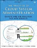 Practice of Cloud System Administration Designing & Operating Large Distributed Systems