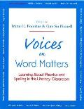 Voices on Word Matters Learning about Phonics & Spelling in the Literacy Classroom