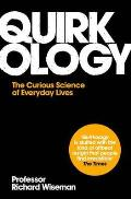 Quirkology The Curious Science of Everyday Lives Richard Wiseman