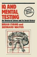 IQ and Mental Testing: An Unnatural Science and Its Social History
