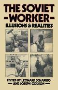 The Soviet Worker: Illusions and Realities