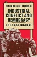 Industrial Conflict and Democracy: The Last Chance