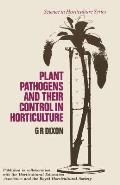 Plant Pathogens and Their Control in Horticulture