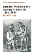 Disease, Medicine and Society in England 1550-1860