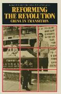 Reforming the Revolution: China in Transition