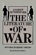The Literature of War: Studies in Heroic Virtue