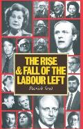 The Rise and Fall of the Labour Left