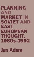 Planning and Market in Soviet and East European Thought, 1960s-1992