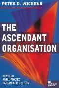 The Ascendant Organisation: Combining Commitment and Control for Long-Term Sustainable Business Success