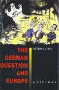 The German Question and Europe: A History