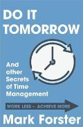 Do It Tomorrow & Other Secrets of Time Management