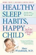 Healthy Sleep Habits Happy Child A Step By Step Program for a Good Nights Sleep