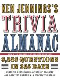 Ken Jenningss Trivia Almanac 8888 Questions in 365 Days
