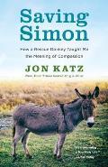 Saving Simon How a Rescue Donkey...