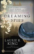 Dreaming Spies A novel of suspense featuring Mary Russell & Sherlock Holmes