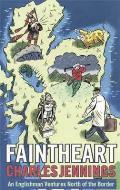 Faintheart An Englishman Ventures North of the Border