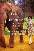 Love Life & Elephants An African Love Story