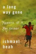 Long Way Gone Memoirs Of A Boy Soldier