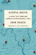 Utopia Drive: A Road Trip Through America's Most Radical Idea