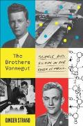 Brothers Vonnegut Science & Fiction in the House of Magic