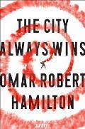 City Always Wins A Novel